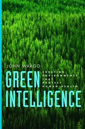 Green Intelligence - Creating Environments That Protect Human Health