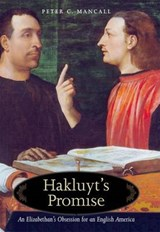 Hakluyt's Promise - An Elizabethan's Obsession for  an English America | Peter C Mancall |