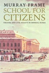 School for Citizens - Theatre and Civil Society in Imperial Russia