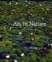 Art in Nature - The Clark Inside and Out