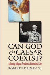 Can God And Caesar Coexist? Balancing Religious Freedom And International Law