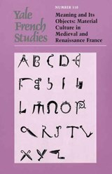 Yale French Studies V110 - Meaning and Its Objects | Margaret Burland |
