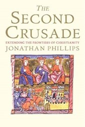 The Second Crusade - Extending the Frontiers of Christendom