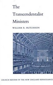 Transcendentalist Ministers - Church Reform in the  New England Renaissance