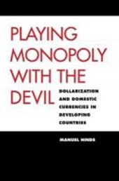 Playing Monopoly with the Devil - Dollarization and Domestic Currencies in Developing Countries