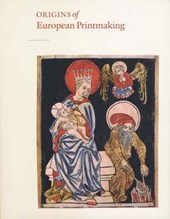 The Origins of European Printmaking - Fifteenth- Century Woodcuts and their Public