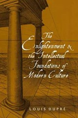 The Enlightenment and the Intellectual Foundations  of Modern Culture | Louis Dupre |