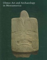 Olmec Art and Archaeology in Mesoamerica | John E Clark |
