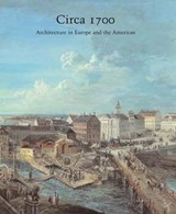Circa 1700 - Architecture in Europe and the Americas | Henry A Millon |