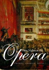 First Nights at the Opera | Professor Thomas Forrest Kelly |