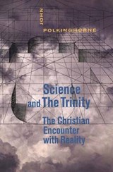 Science and the Trinity | John Polkinghorne |