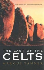 The Last of the Celts | Marcus Tanner |
