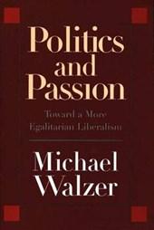 Politics and Passion - Toward a More Egalitarian Liberalism