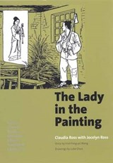 The Lady in the Painting - A Basic Chinese Reader, Expanded Edition, Traditional Characters | Claudia Ross |