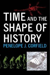 Time and the Shape of History | Penelope J Corfield |