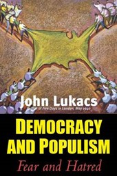 Democracy and Populism - Fear and Hatred