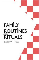 Family Routines and Rituals | Barbara H Fiese |