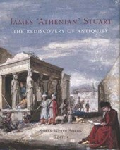 James `Athenian` Stuart - The Rediscovery of Antiquity