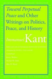 Toward Perpetual Peace and Other Writings on Politics, Peace and History