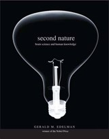 Second Nature - Brain Science and Human Knowledge | Gerald M Edelman |