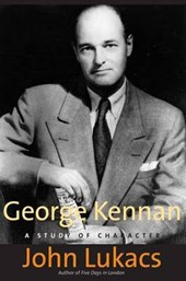 George Kennan - A Study of Character