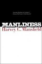 Manliness | Harvey C. Mansfield |