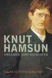 Knut Hamsun - Dreamer and Dissident