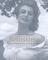 Bellissma - Feminine Beauty and the Idea of Italy