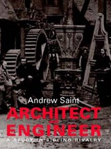 Architect and Engineer - A Study in Sibling Rivalry | Andrew Saint |
