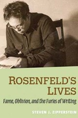 Rosenfeld's Lives - Fame, Oblivion and the Furies of Writing | Steven J Zipperstein |