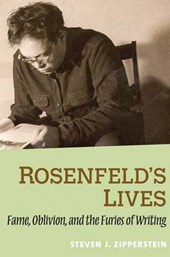 Rosenfeld's Lives - Fame, Oblivion and the Furies of Writing