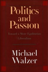 Politics and Passion | Michael Walzer |
