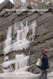 Michael Van Valkenburgh Associates - Reconstructing Urban Landscapes