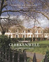 Northern Clerkenwell and Pentonville - Volume 47 London V47 | Survey Of Londo Survey Of Londo |