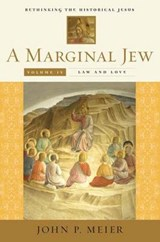 A Marginal Jew - Rethinking the Historical Jesus V.4 - Law and Love | John P Meier |