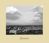 Denver - A Photographic Survey of the Metropolitan  Area 1973-1974