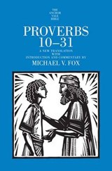 Proverbs 13-31 - Yale Anchor Bible Commentary Series | Michael Fox |