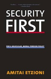 Security First - For A Muscular, Moral Foreign Policy