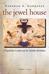 The Jewel House - Elizabeth London and the Scientific Revolution | Deborah Harkness |