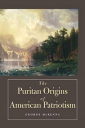 The Puritan Origins Of American Patriotism | George Mckenna |