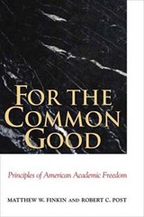 For the Common Good - Principles of American Academic Freedom | Matthew W Finkin |