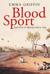 Blood Sport - Hunting in Britain Since 1066