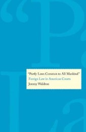 """Partly Laws Common to All Mankind"" - Foreign Law in American Courts 