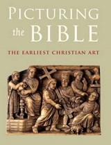 Picturing the Bible - The Earliest Christian Art | Jeffrey Spier |