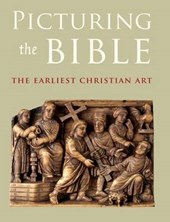 Picturing the Bible - The Earliest Christian Art