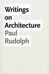 Writings on Architecture | Paul Rudolph |