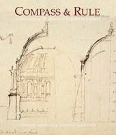 Compass and Rule - Architecture as Mathematical Practice