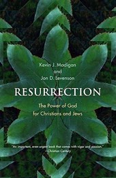 Resurrection - The Power of God for Christians and Jews