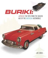 Buriki - Japanese Tin Toys from the Global Age of the American Automobile