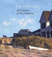 Call Of The Coast - Art Colonies of New England